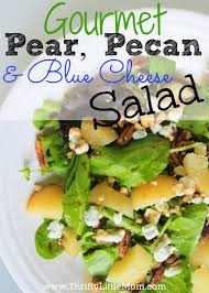 gourmet pears diy gourmet pear pecan and blue cheese salad thrifty