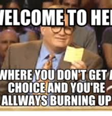 Welcome Meme - 25 best memes about welcome to hell welcome to hell meme