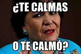 Memes Funny En Espaã Ol - latina moms be like te calmas o te calm祿 memes en espa祓ol
