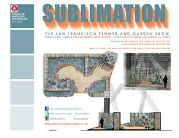sublimation u2013 san francisco flower and garden show 2015