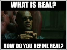 Define A Meme - what is real how do you define real morpheusone meme generator