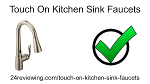 best touch on kitchen sink faucets reviews 2016 youtube