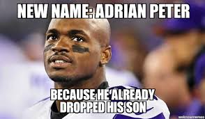 Adrian Peterson Memes - adrian peterson is legally changing his name toosoon
