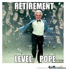 Retirement Meme - retirement level pope by jdavilacas meme center