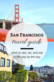 Tourist Map Of San Francisco by 538 Best San Francisco Images On Pinterest Bay Area Francisco D