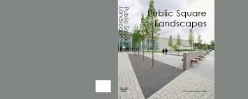 Landscapes By Design by Public Square Landscapes By Design Media Publishing Limited Issuu