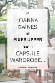 if joanna gaines of fixer upper had a capsule wardrobe classy