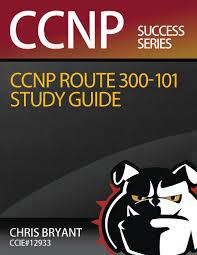 free ccna study guide chris bryant u0027s ccnp route 300 101 study guide chris bryant