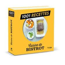 livre cuisine bistrot cuisine de bistrot ne 1001 recettes nouvelle édition cartonné