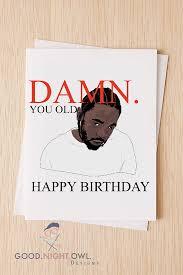 damn kendrick lamar birthday card funny happy birthday card