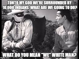What Do You Mean By Meme - lone ranger and tonto imgflip