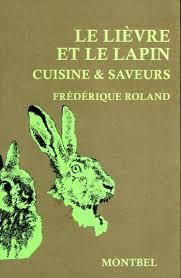 cuisiner un lievre montbel livre chasse vénerie lièvre lapin cuisine