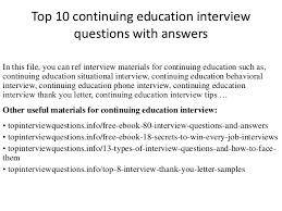 top 10 continuing education interview questions with answers 1 638 jpg cb u003d1504058141