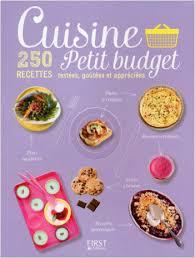 cuisine petit budget cuisine petit budget 250 recettes testées goûtées et appréciées