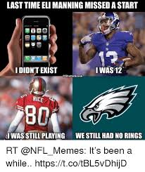 Eli Manning Memes - last time eli manning missed a start didn t exist i was 12 49e rice