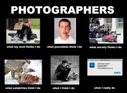 What I Really Do Meme - funny photographer meme what people really think i do fstoppers
