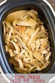 crock pot make ahead turkey recipe julie s eats treats