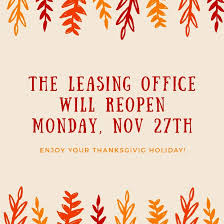 the office will be closed tomorrow and will reopen monday nov 27th