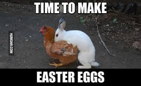 Easter Egg Meme - time to make easter eggs humoar com