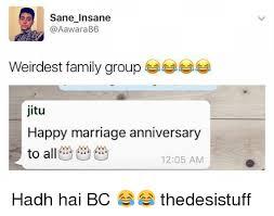 Happy Marriage Meme - sane insane 86 weirdest family group jitu happy marriage anniversary