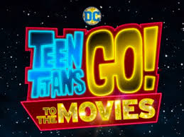 animated u0027teen titans go u0027 movie coming to theaters july 2018