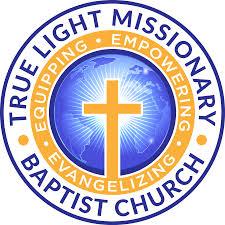 True Light Church True Light Missionary Baptist Church Home Page