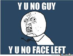 Why U No Meme - y u no meme face memeshappy com