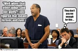Forever And Ever Meme - gwel when that otherjudge said not guilty ijust figured that meant