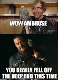 Dean Ambrose Memes - image tagged in wwe the walking dead dean ambrose negan imgflip