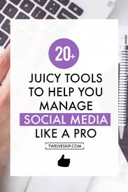 20 must have tools for savvy social media managers in 2016