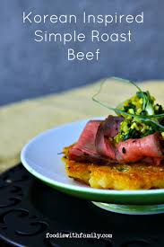 korean inspired simple roast beef recipe roast beef beef