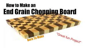 how to make an end grain cutting board youtube how to make an end grain cutting board