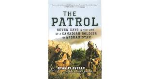 the patrol seven days in the life of a canadian soldier in