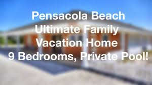 pensacola ultimate family vacation house 9 bedrooms private