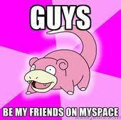 Slow Poke Meme - slowpoke meme pokemon pinterest slowpoke meme and pokémon