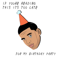 Drake Birthday Meme - happy birthday drake gifs get the best gif on giphy
