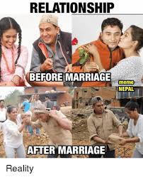 Married Meme - relationship before marriage meme nepal after marriage reality