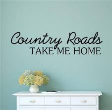 country roads take me home vinyl decal wall stickers words letters