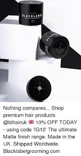 black label hair products 25 best memes about hair products hair products memes