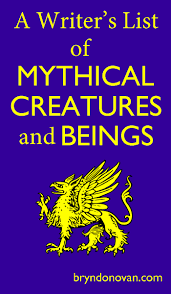a writer u0027s list of mythical creatures and beings u2013 bryn donovan