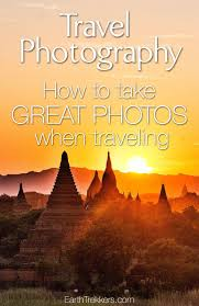 capturing the action how to take great photos when traveling