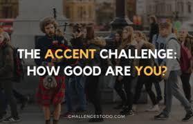 Challenge How Do You Do It Accent Challenge Can You Do These Accents Correctly Challenges