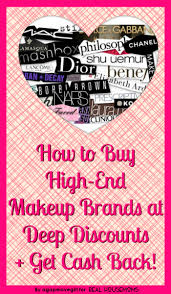 howto buy high end makeup brands at deep discounts get cash