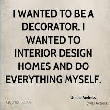 Interior Design Quotes Ursula Andress Design Quotes Quotehd