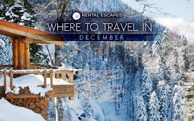 where to travel in december images The best places to travel in december rental escapes jpg