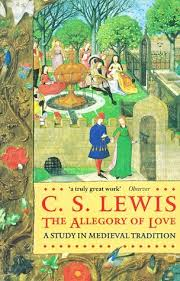 the allegory of love a study in medieval tradition by c s lewis