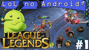 league legends moba android and ios youtube