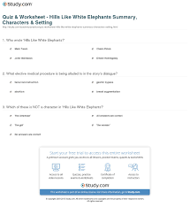 quiz u0026 worksheet hills like white elephants summary characters