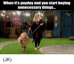 Payday Meme - 25 best memes about payday payday memes