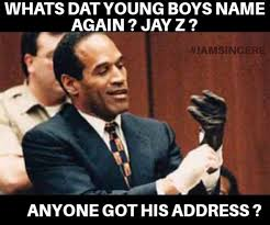Jay Meme - these 10 oj simpson memes remind us why jay z should be very very